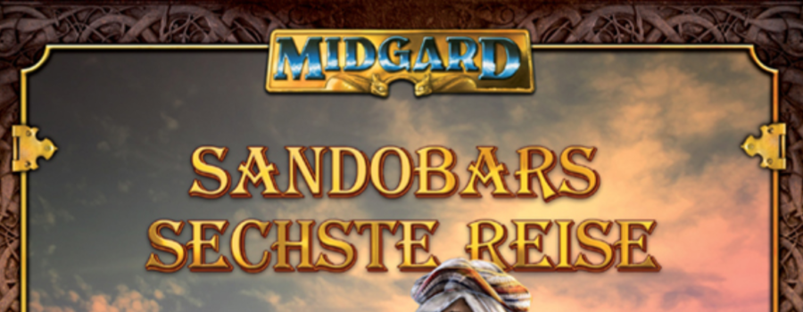 MIDGARD Sandobars Sechste Reise